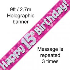 Pink Holographic Happy 15th Birthday Banner 2.7m P1