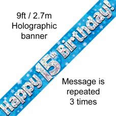 Blue Holographic Happy 15th Birthday Banner 2.7m P1